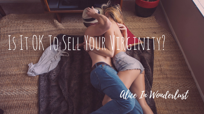 is it ok to sell your virginity aleexandra khefren