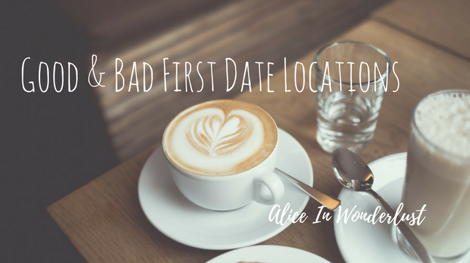 good and bad first date locations